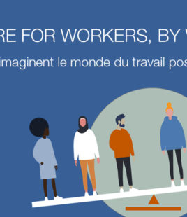 Les travailleurs imaginent le monde du travail 'post-COVID' (The Future for Workers, By Workers)