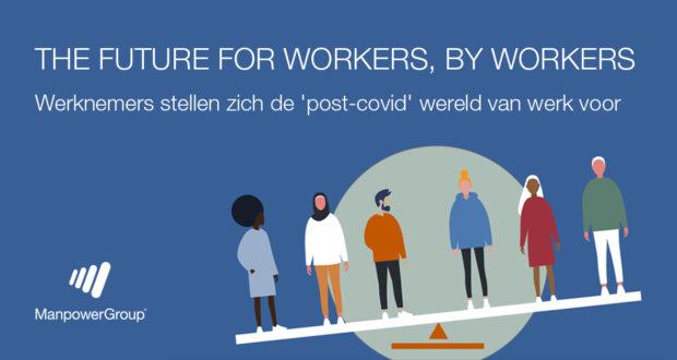 Werknemers stellen zich de 'post-covid' wereld van werk voor (The Future for Workers, By Workers)